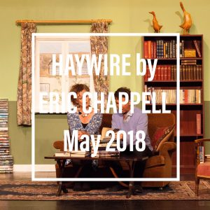Haywire by Eric Chappell - May 2018
